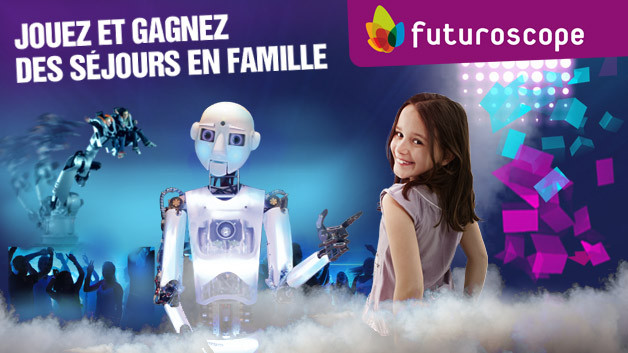 Jouez et gagnez un sjour en famille au Futuroscope !