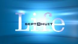 Sept à huit du 14 février 2016 - Life