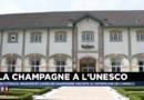 Le champagne, inscrit au patrimoine mondial de l'UNESCO