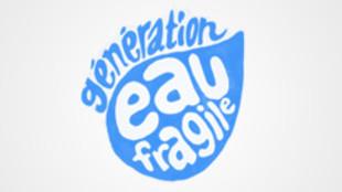 Génération eau fragile