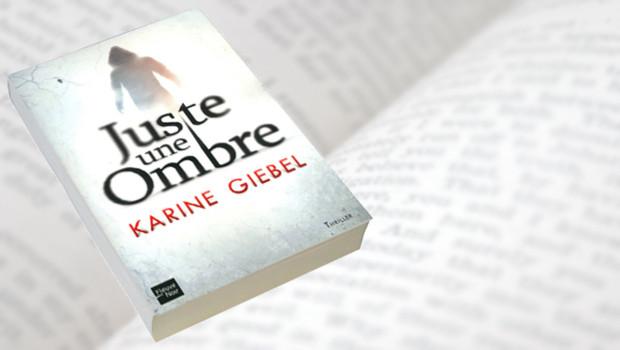 Juste une ombre de Karine Giébel.