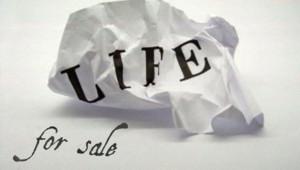 """Life for sale """"vie à vendre"""""""