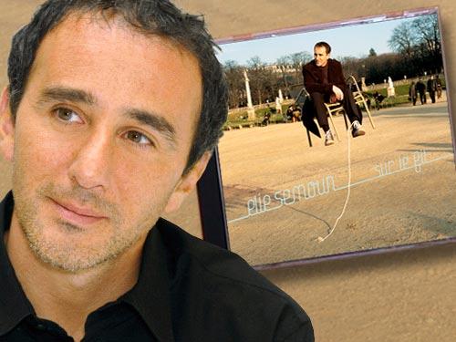 Jouez et gagnez le nouvel album d'Elie Semoun : sur le fil !