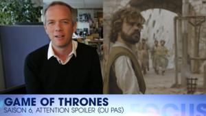 """Focus #57 : fans de """"Game of Thrones"""", ne regardez pas cette vidéo ! (25/04)"""
