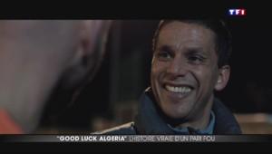 """""""Good Luck Algeria"""", une histoire vraie d'un pari fou"""