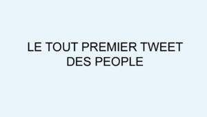Le tout premier tweet des people.