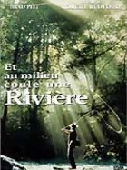 Et au milieu coule une rivire