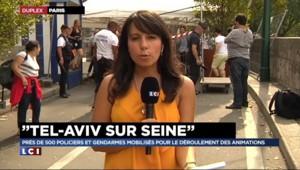 Tel Aviv sur Seine : 500 gendarmes et policiers sur place à moins d'une heure du lancement
