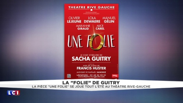 """Théâtre : Guitry, sa """"folie"""" au Rive Gauche"""