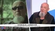 """""""Je suis un monstre"""": CharlElie Couture évoque """"ces trucs qui l'animent et le rendent fou"""""""