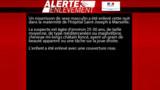 Marseille : l'alerte enlèvement lancée après la disparition d'un bébé