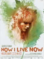 Affiche du film How I Live Now