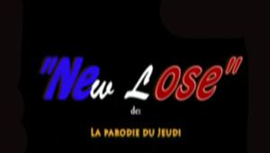 New Lose, de La parodie du jeudi