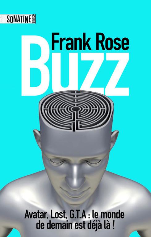Buzz, un livre de Frank Rose. Une analyse inédite de la révolution Internet dans l'univers du divertissement.