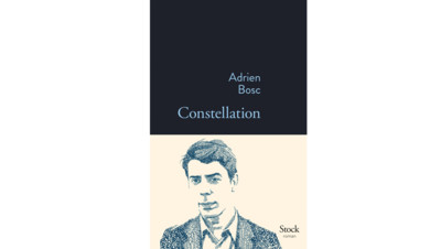 Le premier roman d'Adrien Bosc, Constellation, aux Editions Stock