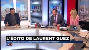 L'édito de Laurent Guez : impôts, code du travail... les (petites) annonces du Président
