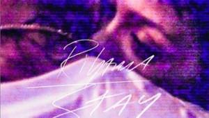 """Pochette du titre """"Stay"""" de Rihanna."""