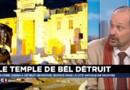 Temple de Bel : pourquoi Daech détruit les sites archéologiques ?